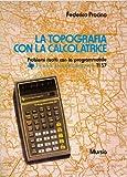 Scarica Libro La topografia con la calcolatrice problemi risolti con la programmabile Texas instruments TI 57 (PDF,EPUB,MOBI) Online Italiano Gratis