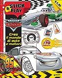 Scarica Libro Crea il mondo di auto e motori Stick play Cars Con adesivi Ediz illustrata (PDF,EPUB,MOBI) Online Italiano Gratis