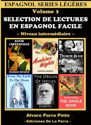 Selection de lectures en espagnol facile Volume 3 (Espagnol series légères) por Alvaro Parra Pinto