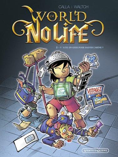 World of No life, Tome 2 : Y a-t-il un geek pour sauver l'arène ?