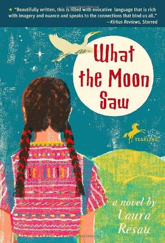 What the Moon Saw por Laura Resau