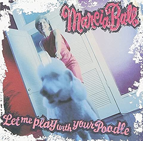 Let Me Play With Your Poodle by Marcia Ball (1998-08-10)