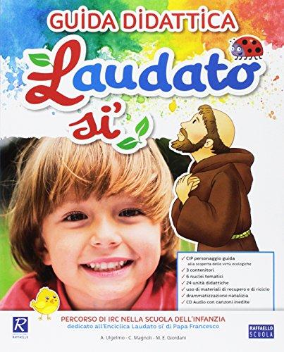 LAUDATO SI GUIDA DIDATTICA PER DOCENTI + CD AUDIO