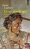 Ive Si'cle Grec. Jusqu' La Mort D'Alexandre(le) V3