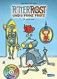 Ritter Rost und Prinz Protz. Buch und CD: Musical für Kinder 4
