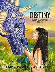 DESTINY: Secret Earth Series Book 2 (English Edition)