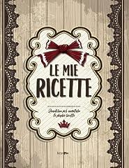 Idea Regalo - Le mie RICETTE: Quaderno per annotare le proprie ricette (ca. A4)