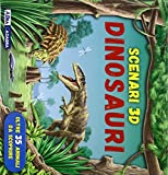Dinosauri. Scenari 3D. Libro pop-up