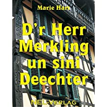 D'r Herr Merkling un sini Deechter (Alsatian Edition)