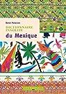 Dictionnaire Insolite du Mexique par Palacios