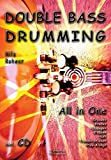 Double Bass Drumming: All in One Lehrbuch für Double-Bass-Drumming