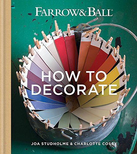 Farrow & Ball How to Decorate: Transform your home with paint & paper por Farrow & Ball