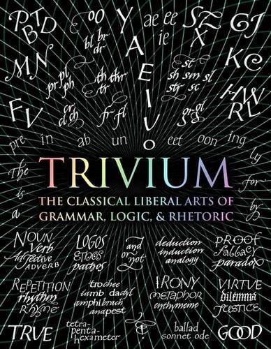 Trivium: The Classical Liberal Arts of Grammar, Logic, & Rhetoric (Wooden Books) by John Michell (2016-08-01)