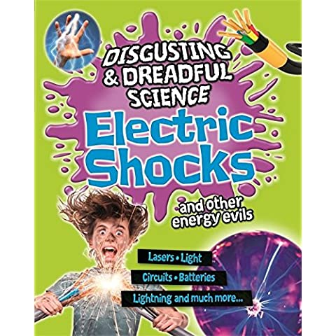 Electric Shocks and Other Energy Evils (Disgusting and Dreadful Science)