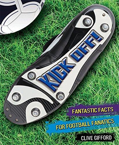 Kick Off! Fantastic Facts por Clive Gifford