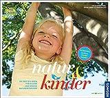 natur & kinder: Die besten Ideen für kleine und große Naturentdecker