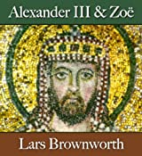 Alexander III and Zoë (912-920) (Byzantium: The Rise of the Macedonians) (English Edition)