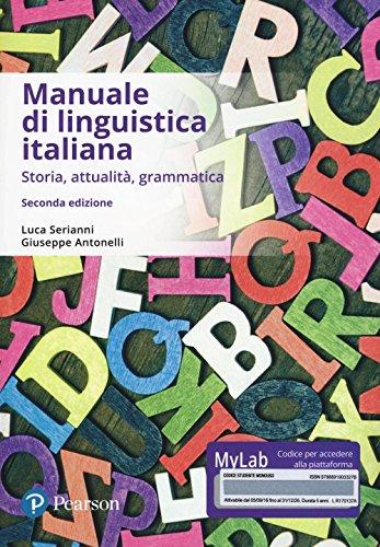Manuale di linguistica italiana. Storia, attualità, grammatica. Ediz. mylab. Con eText. Con aggiornamento online