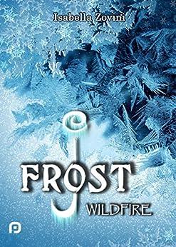J. Frost: Wildfire di [Zovini, Isabella]