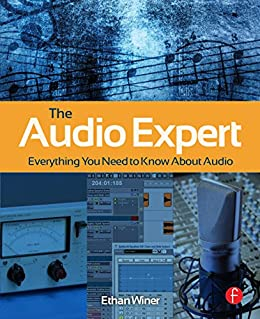 The Audio Expert: Everything You Need to Know About Audio von [Winer, Ethan]