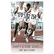 The Perfect Distance: Ovett and Coe: The Record Breaking Rivalry