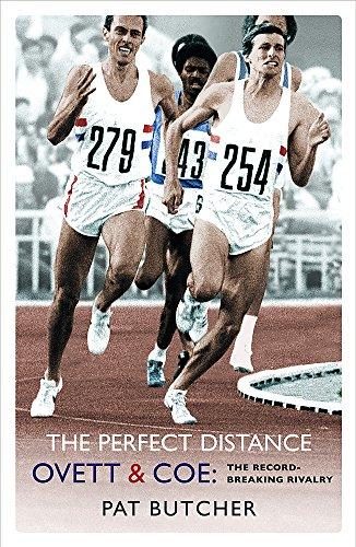 The Perfect Distance: Ovett and Coe: The Record Breaking Rivalry por Pat Butcher