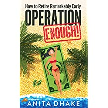 Operation Enough!: How to Retire Remarkably Early (English Edition)