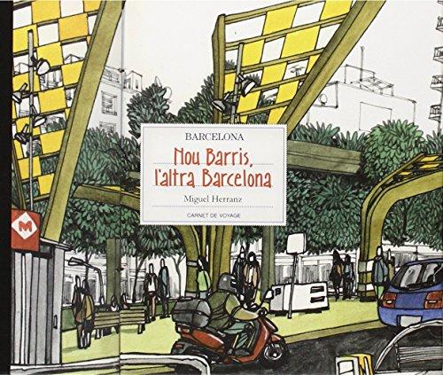 Nou Barris, L'altra Barcelona (Carnet De Voyage) por Miguel Ángel Herranz Ocaña