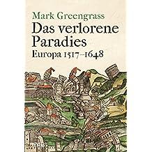 Das verlorene Paradies: Europa 1517–1648