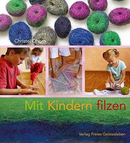 Mit Kindern filzen by Christel Dhom (2007-04-06)