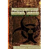Omega Virus: Surviving the horror (English Edition)