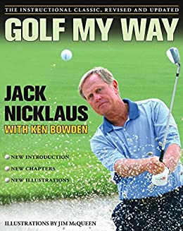 Golf My Way: The Instructional Classic (English Edition) par [Nicklaus, Jack]