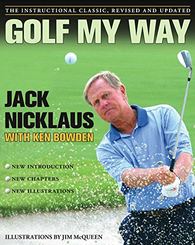 Golf My Way: The Instructional Classic, Revised and Updated (English Edition)