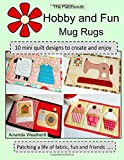 The Patchsmith's Hobby and Fun Mug Rugs: 10 Mini Quilt Designs to Create and Enjoy