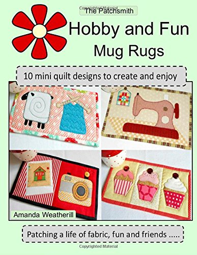 by and Fun Mug Rugs: 10 Mini Quilt Designs to Create and Enjoy ()