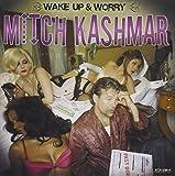 Songtexte von Mitch Kashmar - Wake Up & Worry
