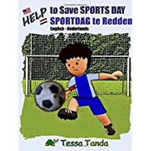 Help to Save Sports Day Help sportdag te redden: Interactive Picture Book with Activities/Games for ages 3-8. Find the right gear for playing ... at School. #1 (Help to Save (bilingual))