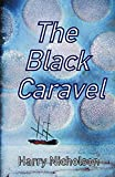The Black Caravel by Harry Nicholson