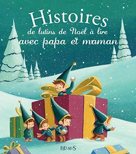 Histoires de lutins de Noël à lire avec papa et maman
