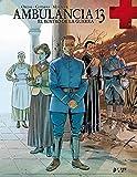 Ambulancia 13. El Rostro De La Guerra - Volumen 3