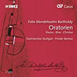 Mendelssohn: Die Oratorien (Paulus - Elias - Christus)