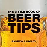 The Little Book of Beer Tips (Little Books of Tips)