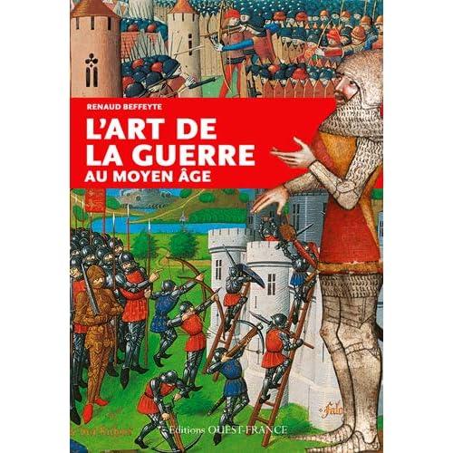 L'ART DE LA GUERRE AU MOYEN-AGE