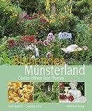 Blühendes Münsterland: Gärten öffnen Ihre Pforten - Ursel Borstell, Susanne Paus