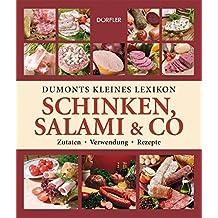Dumonts kleines Lexikon Schinken, Salami & Co