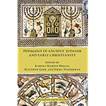 Pedagogy in Ancient Judaism and Early Christianity (Early Judaism and Its Literature Book 41) (English Edition)