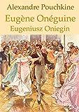 Eugène Onéguine (Français Polonais édition bilingue illustré): Eugeniusz Oniegin (wydanie dwujęzyczne francuski polski ilustrowane) (French Edition)