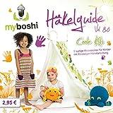 myboshi Häkelguide Vol. 8.0 Coole Kids: 5 lustige Accessoires für Kinder mit Einsteiger-Häkelanleitung