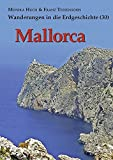 Mallorca (Wanderungen in die Erdgeschichte) - Monika Huch