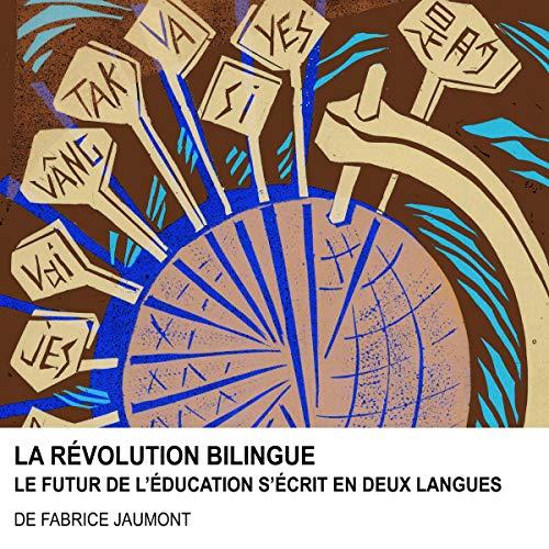 La Révolution bilingue: Le futur de l'éducation s'écrit en deux langues: The Bilingual Revolution Series par Fabrice Jaumont